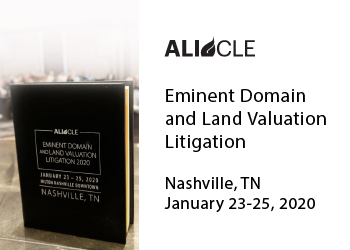 Agenda And Faculty For Eminent Domain And Land Valuation Litigation Conference in Nashville, Jan 23-25, 2020
