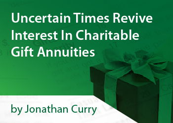 Uncertain Times Revive Interest In Charitable Gift Annuities