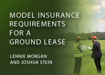 MODEL INSURANCE REQUIREMENTS FOR A GROUND LEASE