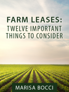 Farm Leases: Twelve Important Things to Consider - by Marisa Bocci - Presented by ALI CLE