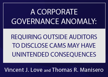 A CORPORATE GOVERNANCE ANOMALY: REQUIRING OUTSIDE AUDITORS TO DISCLOSE CAMS MAY HAVE UNINTENDED CONSEQUENCES